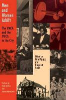 Men and Women Adrift: The YMCA and the YWCA in the City (Hardback)