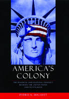 America's Colony: The Political and Cultural Conflict between the United States and Puerto Rico - Critical America (Paperback)