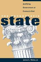 The Therapeutic State: Justifying Government at Century's End (Hardback)