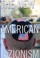 The New American Zionism (Hardback)