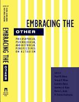 Embracing the Other: Philosophical, Psychological, and Historical Perspectives on Altruism (Hardback)