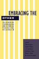 Embracing the Other: Philosophical, Psychological, and Historical Perspectives on Altruism (Paperback)