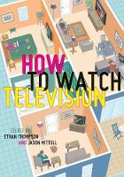 How To Watch Television - User's Guides to Popular Culture (Paperback)