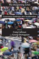 The Deepening Crisis: Governance Challenges after Neoliberalism - Possible Futures (Paperback)