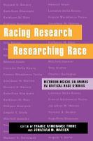 Racing Research, Researching Race: Methodological Dilemmas in Critical Race Studies (Hardback)