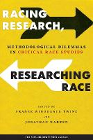 Racing Research, Researching Race: Methodological Dilemmas in Critical Race Studies (Paperback)