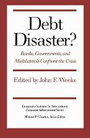 Debt Disaster?: Banks, Government and Multilaterals Confront the Crisis (Hardback)