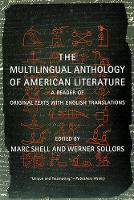 The Multilingual Anthology of American Literature: A Reader of Original Texts with English Translations (Hardback)