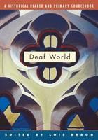 Deaf World: A Historical Reader and Primary Sourcebook (Paperback)
