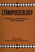 Ethnomusicology: History, Definitions, and Scope: A Core Collection of Scholarly Articles (Paperback)