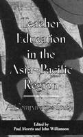 Teacher Education in the Asia-Pacific Region: A Comparative Study - Reference Books in International Education (Hardback)