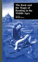 The Book and the Magic of Reading in the Middle Ages - Garland Medieval Casebooks (Hardback)