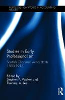 Studies in Early Professionalism: Scottish Chartered Accountants 1853-1918 - Routledge New Works in Accounting History (Hardback)