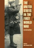The United States in the First World War: An Encyclopedia - Military History of the United States (Paperback)
