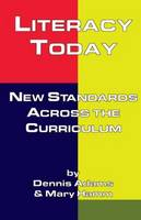 Literacy Today: New Standards Across the Curriculum - Source Books on Education (Paperback)