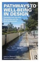 Pathways to Well-Being in Design: Examples from the Arts, Humanities and the Built Environment (Hardback)