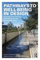 Pathways to Well-Being in Design: Examples from the Arts, Humanities and the Built Environment (Paperback)