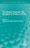 : The Morality of Politics (1972) - Routledge Revivals (Paperback)