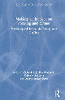 Making an Impact on Policing and Crime: Psychological Research, Policy and Practice - Routledge Psychological Impacts (Hardback)