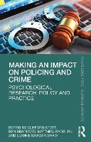 Making an Impact on Policing and Crime: Psychological Research, Policy and Practice - Routledge Psychological Impacts (Paperback)