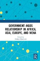 Government-NGO Relationships in Africa, Asia, Europe and MENA (Hardback)