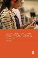 Culture, Aesthetics and Affect in Ubiquitous Media