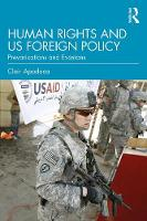 Human Rights and U.S. Foreign Policy: Prevarications and Evasions - Routledge Studies in Human Rights (Paperback)