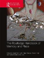 The Routledge Handbook of Memory and Place (Hardback)