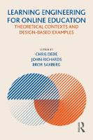 Learning Engineering for Online Education: Theoretical Contexts and Design-Based Examples (Paperback)
