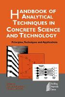 Handbook of Analytical Techniques in Concrete Science and Technology: Principles, Techniques and Applications (Hardback)
