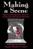 Making a Scene: The Contemporary Drama of Jewish-American Women (Paperback)