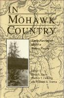 In Mohawk Country: Early Narratives of a Native People - The Iroquois and Their Neighbors (Paperback)