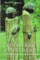 Conspiracy of Interests: Iroquois Dispossession and the Rise of New York State - Iroquois & Their Neighbors S. (Hardback)