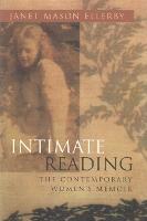 Intimate Reading: The Contemporary Women's Memoir - Writing American Women (Paperback)