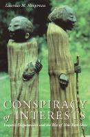 Conspiracy of Interests: Iroquois Dispossession and the Rise of New York State - The Iroquois and Their Neighbors (Paperback)