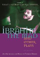 Ibrahim the Mad and Other Plays: An Anthology of Modern Turkish Drama, Volume One - Middle East Literature In Translation (Paperback)