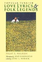 Popular Turkish Love Lyrics and Folk Legends - Middle East Literature In Translation (Paperback)
