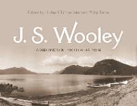 J. S. Wooley: Adirondack Photographer - New York State Series (Hardback)