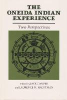 The Oneida Indian Experience: Two Perspectives - Iroquois & Their Neighbors (Paperback)