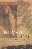 Intimate Reading: The Contemporary Women's Memoir - Writing American Women (Hardback)