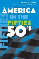 America in the Fifties - America in the Twentieth Century (Hardback)