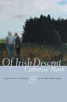 Of Irish Descent: Origin Stories, Genealogy, and the Politics of Belonging - Irish Studies (Hardback)