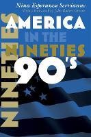 America in the Nineties - America in the Twentieth Century (Hardback)