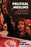Political Muslims: Understanding Youth Resistance in a Global Context - Contemporary Issues in the Middle East (Hardback)