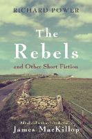 The Rebels and Other Short Fiction - Irish Studies (Hardback)