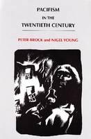 Pacifism in the Twentieth Century (Hardback)