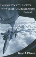 Defense Policy Choices for the Bush Administration 2001-05 (Paperback)