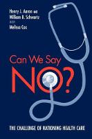 Can We Say No? The Challenge of Rationing Health Care (Paperback)