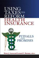 Using Taxes to Reform Health Insurance: Pitfalls and Promises (Paperback)