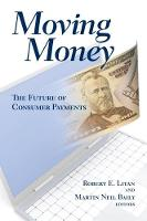 Moving Money: The Future of Consumer Payments (Paperback)